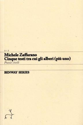 Michele Zaffarano, Cinque testi tra cui gli alberi (più uno). Poesie civili