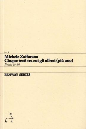 Michele Zaffarano, Cinque testi tra cui gli alberi (più uno) / Five Pieces, Trees Included (Plus One), Benway Series 2