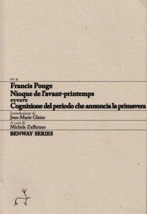 Francis Ponge, Nioque de l'avant-printemps, ovvero Cognizione del periodo che annuncia la primavera / Nioque de l'avant-printemps, Benway Series4