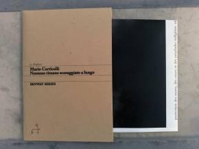 Mario Corticelli, Personne ne reste découragé longtemps | Nessuno rimane scoraggiato a lungo, Foglio2