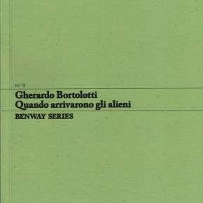 Gherardo Bortolotti, Quando arrivarono gli alieni / When the Aliens Arrived, Benway Series9