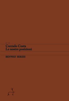 Corrado Costa, Le nostre posizioni / Our Positions, Benway Series11