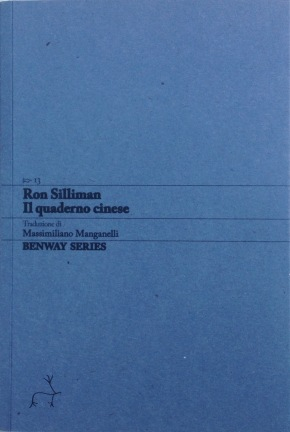 Ron Silliman, Il quaderno cinese / The Chinese Notebook, Benway Series 13