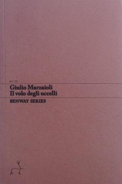 Giulio Marzaioli, Il volo degli uccelli, Benway Series 12