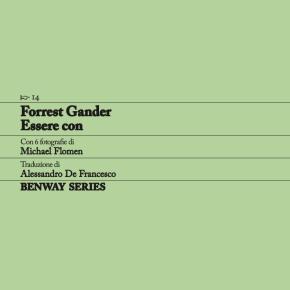Forrest Gander, Essere con / Be With, Benway Series14